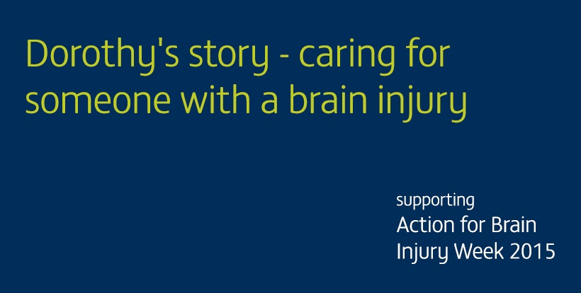 Dorothy's story - caring for someone with a brain injury